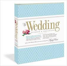 the wedding planner and organizer 5 books to walk you through planning the wedding of your dreams