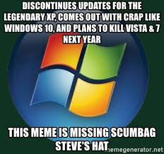 Meme Generator Windows 10 - discontinues updates for the legendary xp comes out with crap like