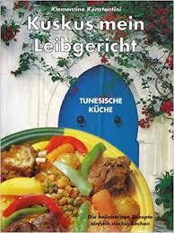 tunesische küche kuskus mein leibgericht tunesische küche de klementine
