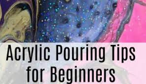 acrylic pouring terms for beginners acrylic pouring