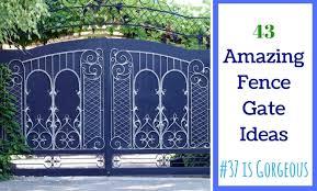Backyard Gate Ideas 43 Amazing Fence Gate Ideas