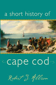 a short history of cape cod short histories robert allison