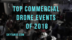 top commercial drone events of 2018