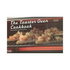 Toaster Oven Dinners The Toaster Oven Cookbook Walmart Com