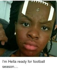 Football Season Meme - i m hella ready for football season football meme on me me