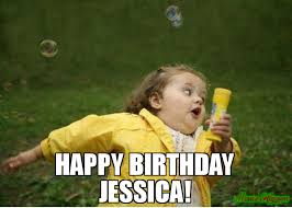 Jessica Meme - happy birthday jessica meme chubby bubbles girl 96091 page 9