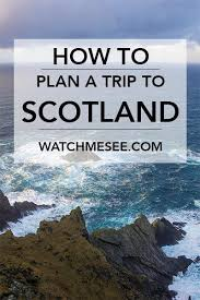 best 25 scotland trip ideas on scotland vacation