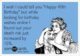Funny 40th Birthday Memes - funny birthday thoughts kappit funny pinterest funny