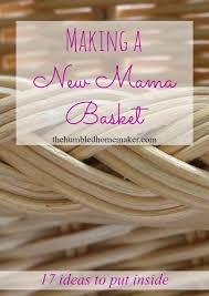 Postpartum Gift Basket Making A New Mama Basket The Humbled Homemaker