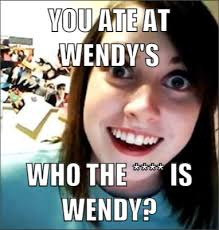 Wendy Meme - who is she meme you ate at wendys