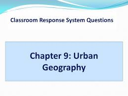 class response system classroom response system questions chapter 9 geography