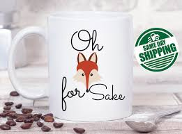 cute cup designs oh for fox sake mug funny grandpa gift best friend mug fox coffee
