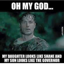 God Memes - oh my god my daughter looks like shane and my son looks like the