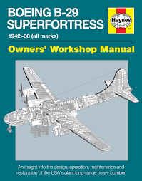 boeing b 29 superfortress manual haynes publishing