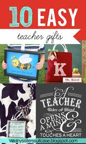 10 easy teacher gift ideas my sister u0027s suitcase packed with