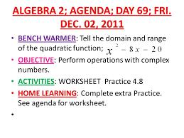 algebra 2 agenda day 48 mon oct 31 2011 bench warmer find