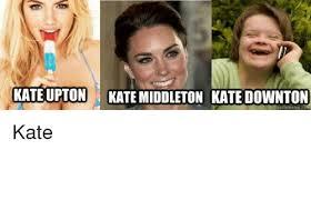 Kate Middleton Meme - kate upton kate middleton kate downton kate kate upton meme on sizzle