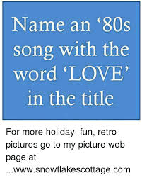 Song Name Meme - name an 80s song with the word love in the title for more holiday