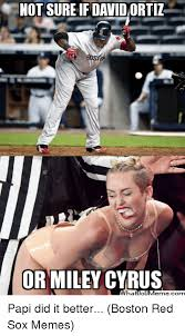 Red Sox Memes - not sure if davidortiz or miley cyrus papi did it better boston red
