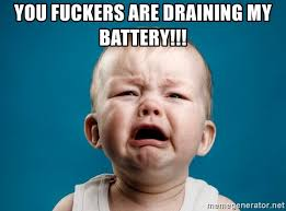 Meme Generator Crying - you fuckers are draining my battery baby crying tears meme