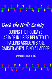 during the holiday u0027s 43 of falling incidents are caused when