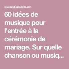 chanson mariage the 25 best ideas about musique entrée mariage on