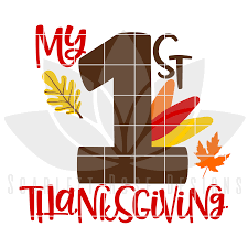 my 1st thanksgiving thanksgiving svg my thanksgiving 1st turkey day cut file