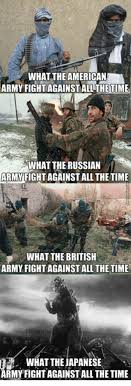 Russian Army Meme - what the american army fight against allthe time what the russian