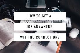Jobs Hiring Without Resume by How To Get A Job Anywhere With No Connections Cultivated Culture