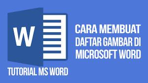 cara membuat daftar gambar word cara membuat daftar gambar otomatis tutorial microsoft word 3