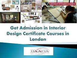 Certification In Interior Design by Get Admission In Interior Design Certificate Courses In London