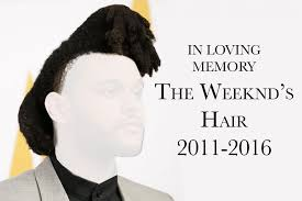 the weeknd s hair r i p the weeknd s hair 2011 2016