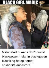 Black Power Memes - black girl magic melanated queens don t crack blackpower melanin