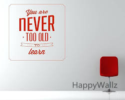 office design wall stickers for office wall stickers for office wall stickers for office india wall decals for work office wall decals for business office you are never too old to learn motivational quote wall sticker