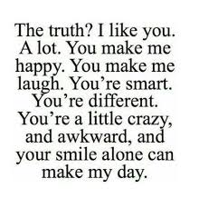You Make Me Smile Meme - the truth i like you a lot you make me happy you make me laugh you