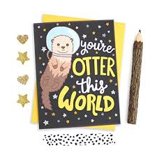 otter birthday card card for grad otter this world