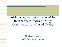 design woes addressing the system on a chip interconnect woes through