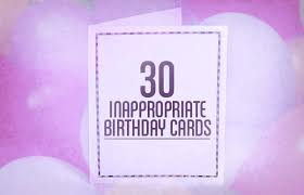 inappropriate cards 30 inappropriate birthday cards complex