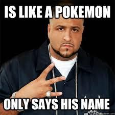 Dj Khaled Memes - is like a pokemon only says his name dj khaled quickmeme