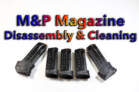 smith u0026 wesson m u0026p magazine disassembly and cleaning youtube