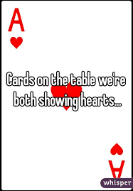 cards on the table on the table we re both showing hearts