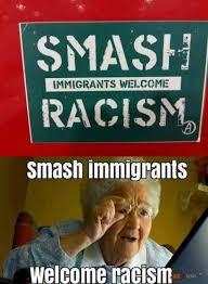 Racism Meme - dopl3r com memes smash immigrants welcome racism smash