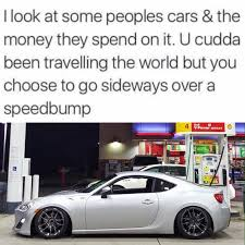 Speed Bump Meme - could have been traveling the world speed bump memes cars money