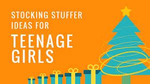 stocking stuffer ideas for teenage girls stuffers for stockings