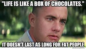Life Is Like A Box Of Chocolates Meme - life is like a box of chocolates weknowmemes