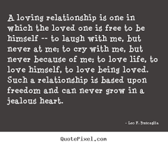 quote a loving relationship is one in which the