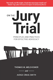 Barnes And Noble Unt On The Jury Trial Principles And Practices For Effective Advocacy