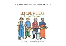 from farm to table before we eat from farm to table for kindle