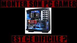 monter ordinateur de bureau ordinateur de bureau a monter sois meme 15 monter pc gamer soi