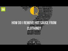 How To Remove Sauce Stains Sauce Upholstery And How Do I Remove Sauce From Clothing